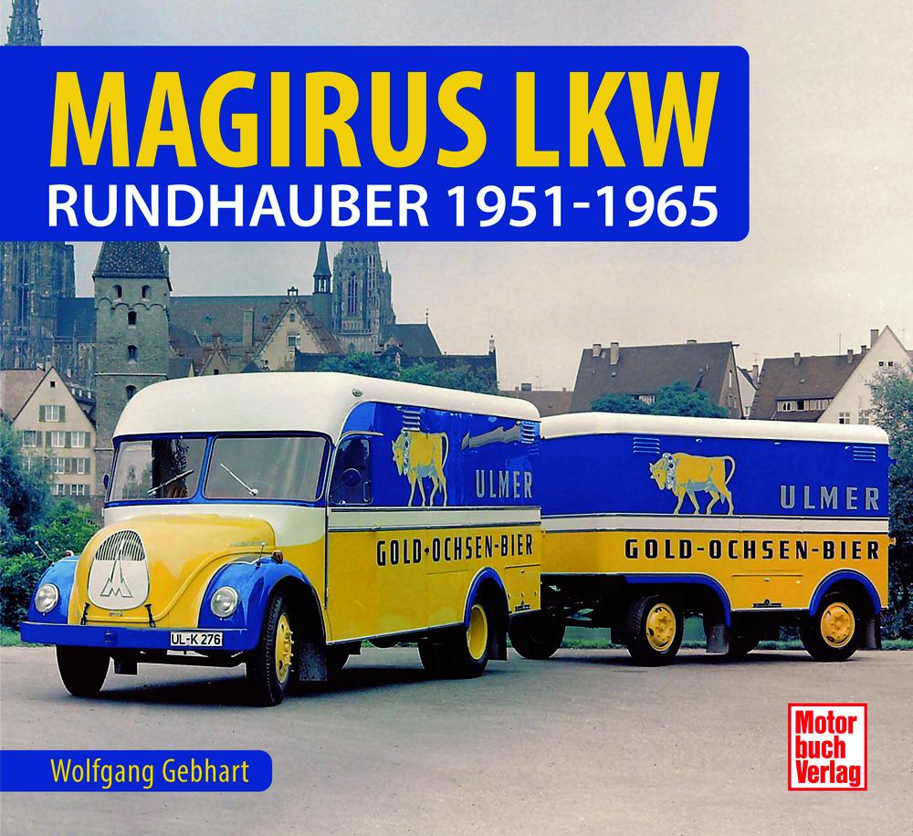 Schrader Typenchronik Magirus Rundhauber LKW Sirius Merkur Saturn 1951-1971