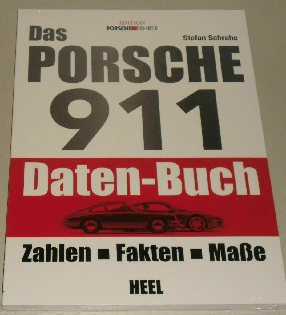 Daten Handbuch Porsche 911 - Zahlen, Fakten, Maße: Ur-/ G-Modell 964 993 996 991